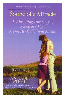 Picture of book cover, Sound of a Miracle, The Inspiring True Story of a Mother's Fight to free Her Child from Autism.